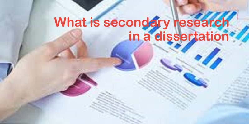 What is secondary research in a dissertation